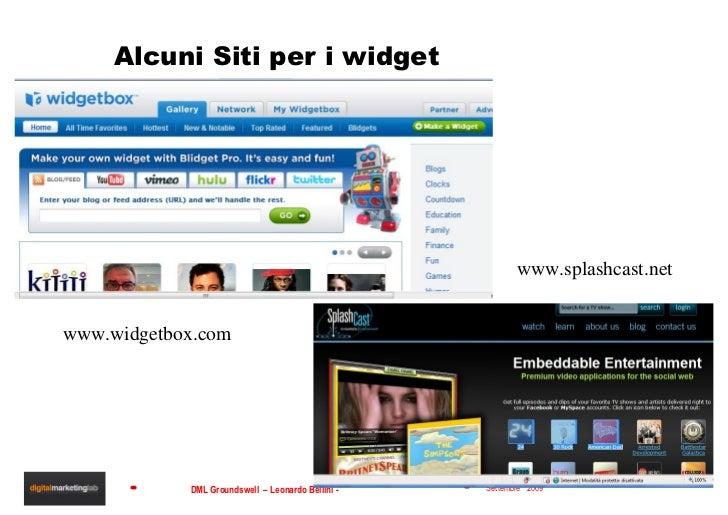 Alcuni Siti per i widget www.widgetbox.com www.splashcast.net