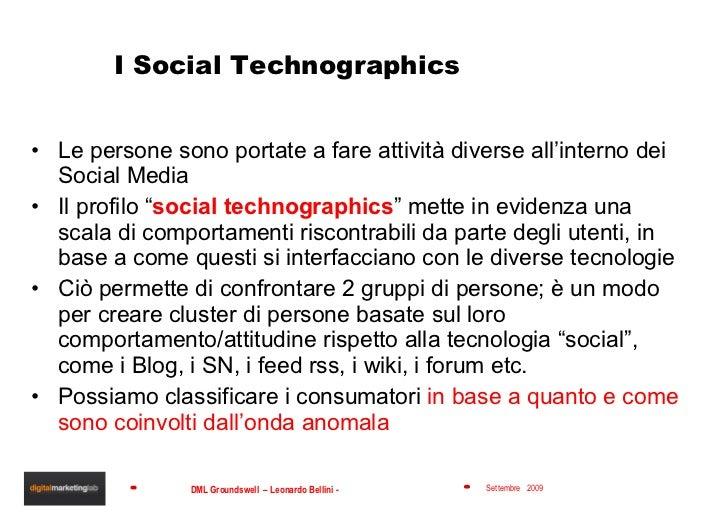 I Social Technographics <ul><li>Le persone sono portate a fare attività diverse all'interno dei Social Media </li></ul><ul...