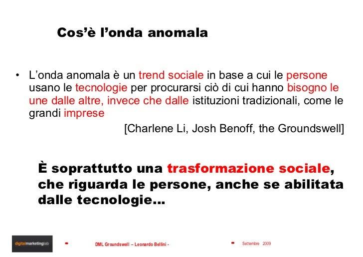Cos'è l'onda anomala <ul><li>L'onda anomala è un  trend sociale  in base a cui le  persone  usano le  tecnologie  per proc...