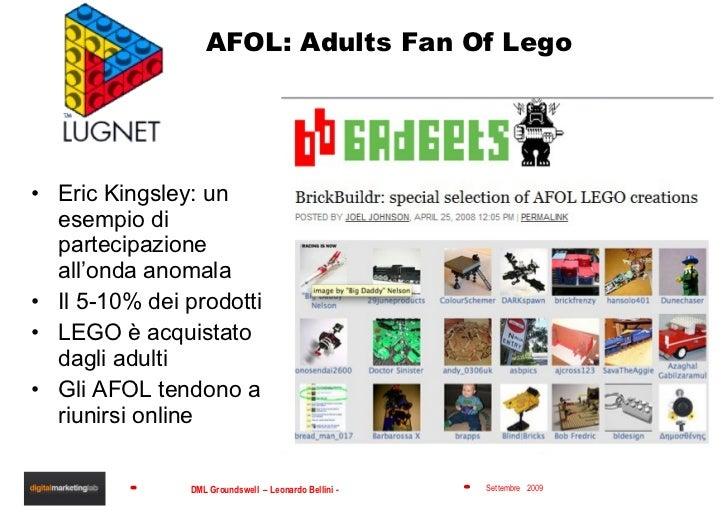 AFOL: Adults Fan Of Lego <ul><li>Eric Kingsley: un esempio di partecipazione all'onda anomala </li></ul><ul><li>Il 5-10% d...