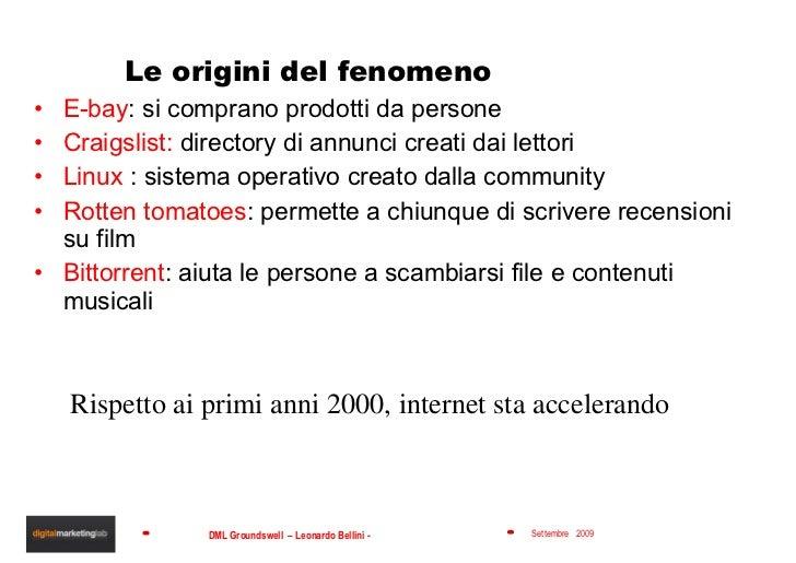 Le origini del fenomeno <ul><li>E-bay : si comprano prodotti da persone </li></ul><ul><li>Craigslist:  directory di annunc...