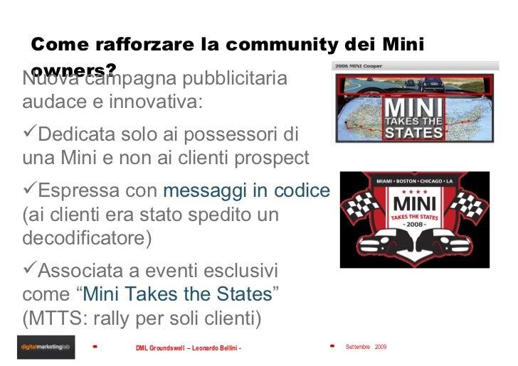 Come rafforzare la community dei Mini owners? <ul><li>Nuova campagna pubblicitaria audace e innovativa: </li></ul><ul><li>...
