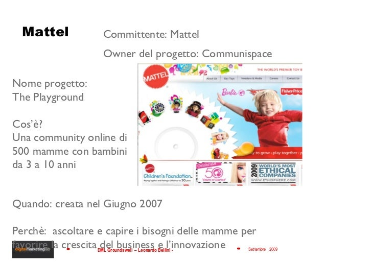 Mattel Nome progetto:  The Playground Cos'è?  Una community online di 500 mamme con bambini da 3 a 10 anni Committente: Ma...
