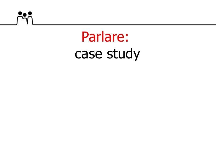 Parlare:  case study