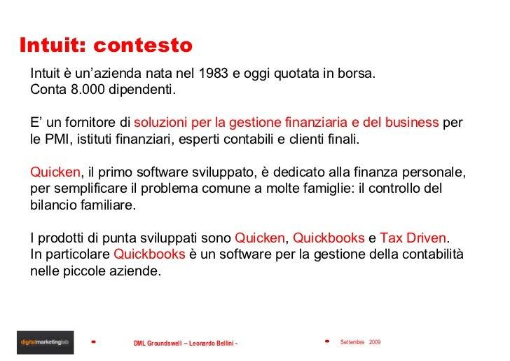 Intuit: contesto Intuit è un'azienda nata nel 1983 e oggi quotata in borsa.  Conta 8.000 dipendenti. E' un fornitore di  s...