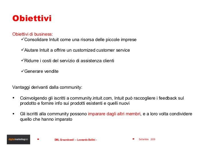 Obiettivi <ul><li>Obiettivi di business: </li></ul><ul><ul><li>Consolidare Intuit come una risorsa delle piccole imprese <...
