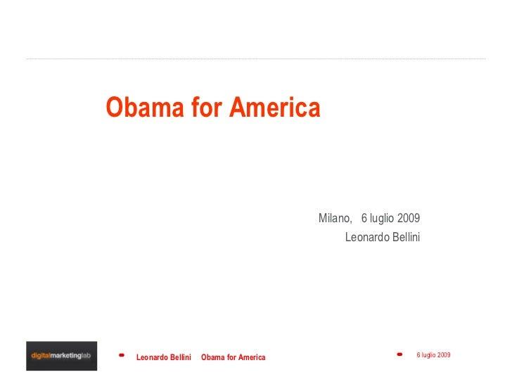 Obama for America                                            Milano, 6 luglio 2009                                        ...