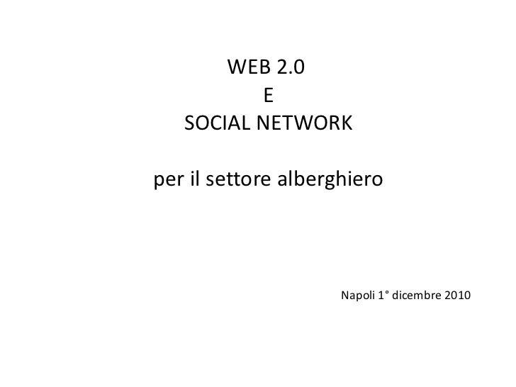 WEB 2.0  E SOCIAL NETWORK per il settore alberghiero Napoli 1° dicembre 2010