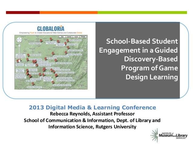 School-Based StudentEngagement in a GuidedDiscovery-BasedProgram of GameDesign Learning2013 Digital Media & Learning Confe...