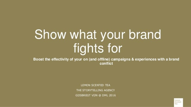 Boost the effectivity of your on (and offline) campaigns & experiences with a brand conflict LEMON SCENTED TEA THE STORYTE...