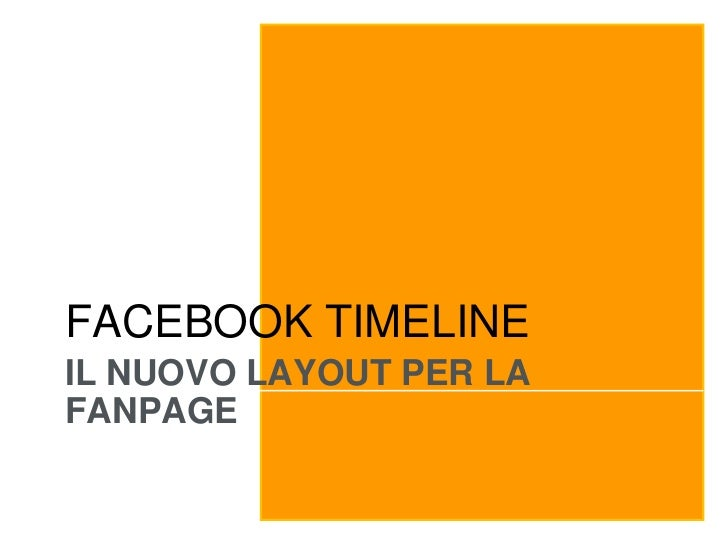 FACEBOOK TIMELINEIL NUOVO LAYOUT PER LAFANPAGE