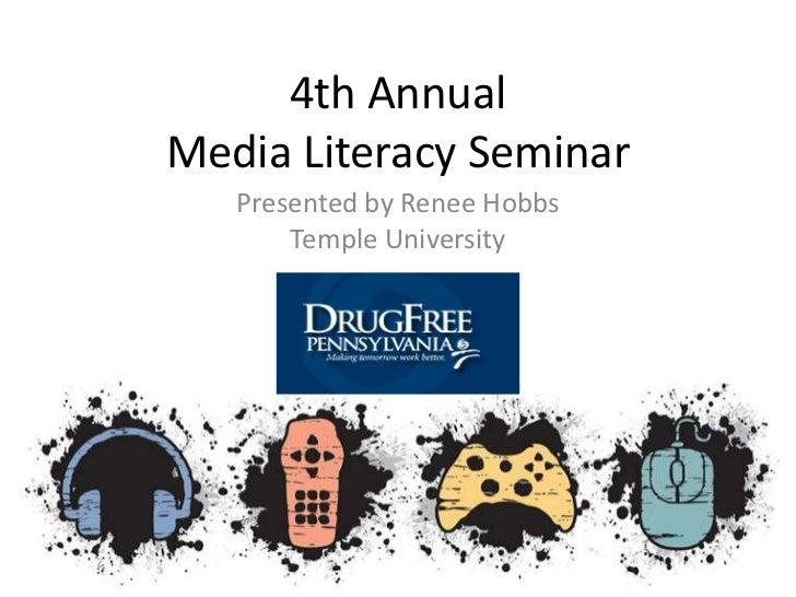 4th Annual Media Literacy Seminar<br />Presented by Renee Hobbs<br />Temple University<br />