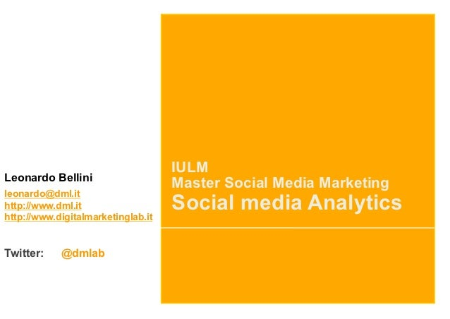 IULMLeonardo Bellini                                    Master Social Media Marketingleonardo@dml.ithttp://www.dml.ithttp:...