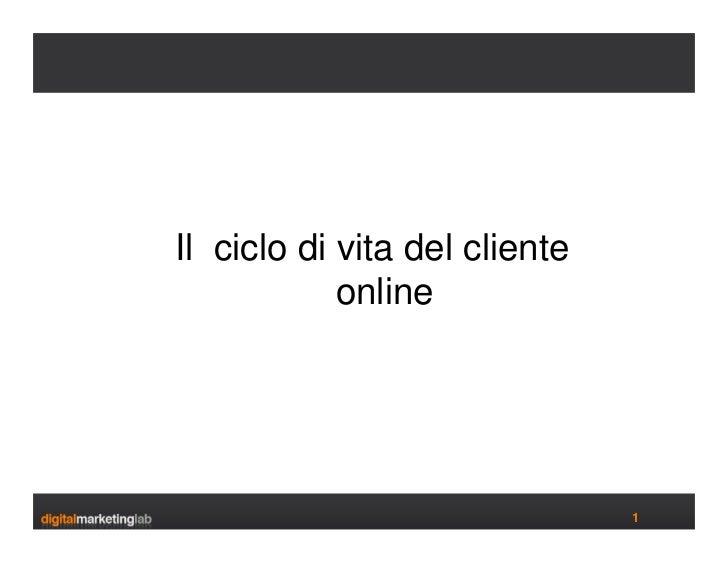 Il ciclo di vita del cliente             online                                    1