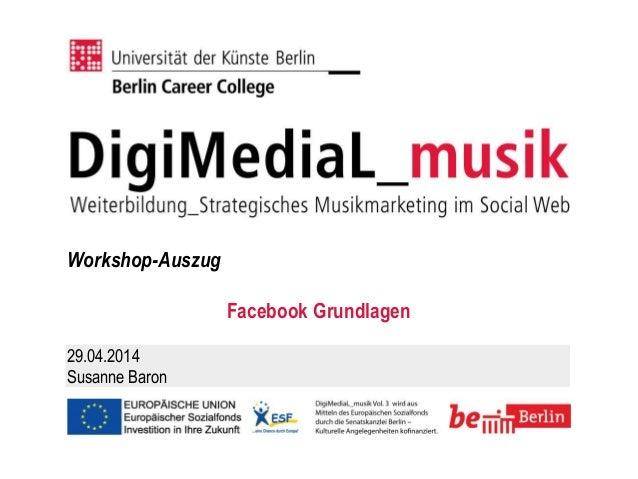 Workshop-Auszug Facebook Grundlagen 29.04.2014 Susanne Baron