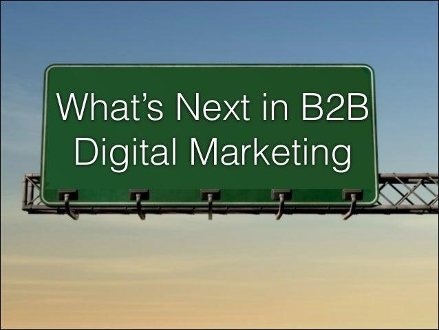 What's Next in B2B Lorem Ipsum Dolor Digital Marketing