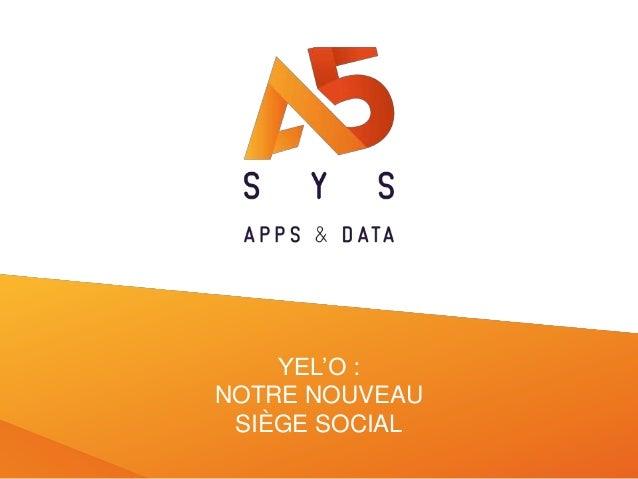 YEL'O : NOTRE NOUVEAU SIÈGE SOCIAL