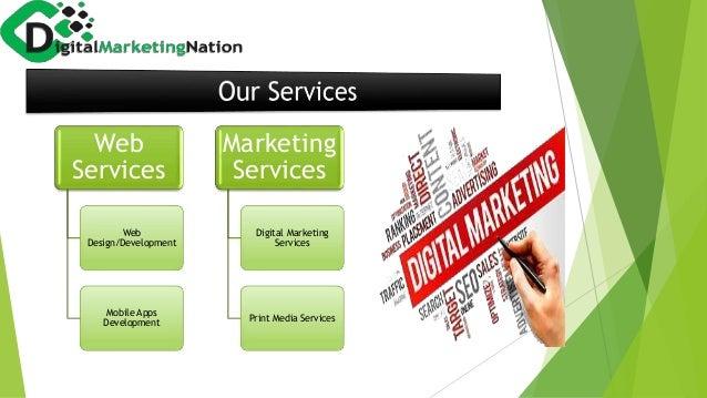 Web Services Web Design/Development Mobile Apps Development Marketing Services Digital Marketing Services Print Media Serv...