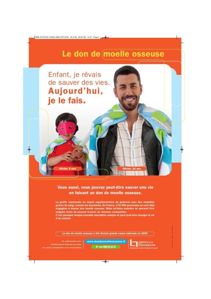 Le don de moelle osseuse        Enfant, je rêvais       de sauver des vies.       Aujourd'hui,       je le fais.          ...