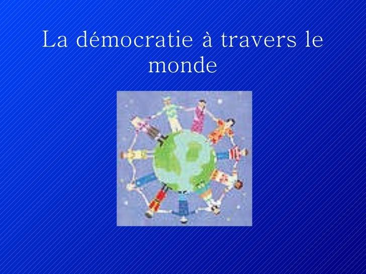 La démocratie à travers le monde