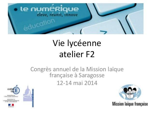 Vie lycéenne atelier F2 Congrès annuel de la Mission laïque française à Saragosse 12-14 mai 2014