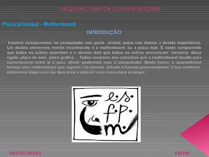 GESTÃO REDES  ESFPM Placa principal - Motherboard