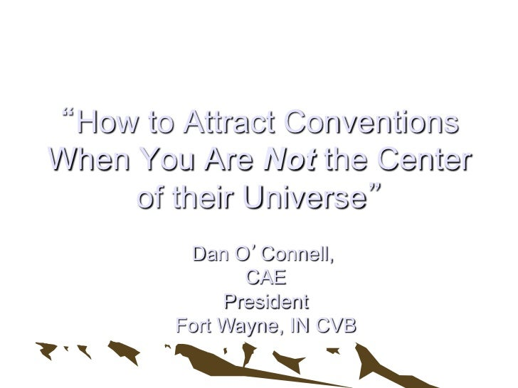 """Selling Against Geography""""How to Attract ConventionsWhen You Are Not the Center     of their Universe""""         Dan O'Conne..."""