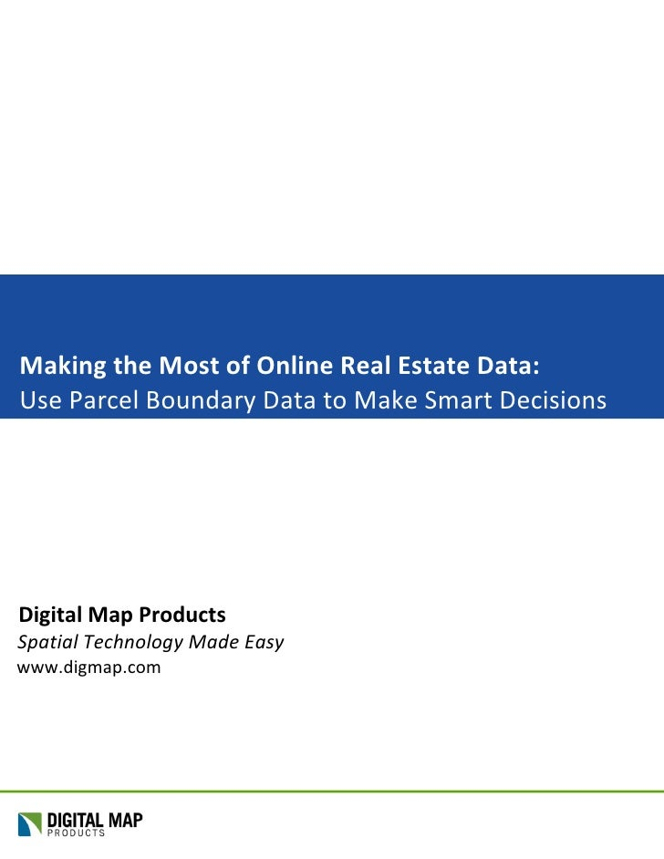 Making the Most of Online Real Estate Data: Use Parcel Boundary Data to Make Smart Decisions     Digital Map Products Spat...