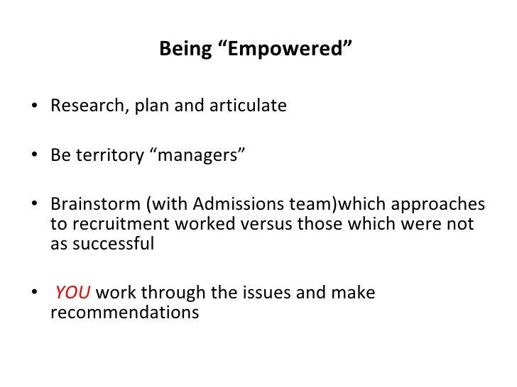 "Being ""Empowered""  <ul><li>Research, plan and articulate  </li></ul><ul><li>Be territory ""managers"" </li></ul><ul><li>Brai..."