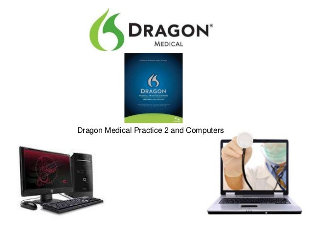 Dragon Medical Practice 2 and Computers