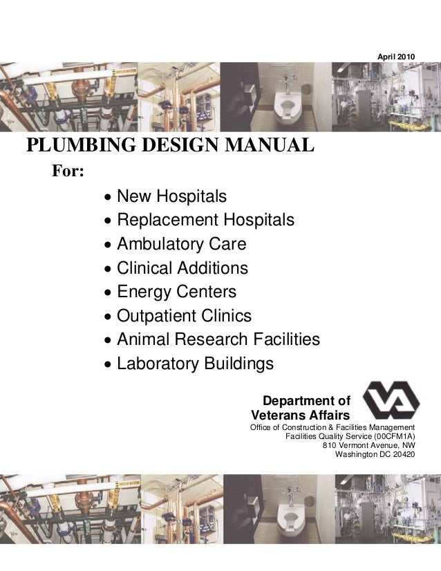 April 2010 PLUMBING DESIGN MANUAL For:  New Hospitals  Replacement Hospitals  Ambulatory Care  Clinical Additions  En...