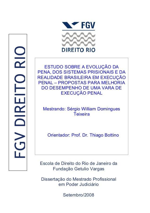 ESTUDO SOBRE A EVOLUÇÃO DA  PENA, DOS SISTEMAS PRISIONAIS E DA  REALIDADE BRASILEIRA EM EXECUÇÃO  PENAL – PROPOSTAS PARA M...