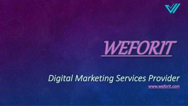 WEFORIT Digital Marketing Services Provider www.weforit.com