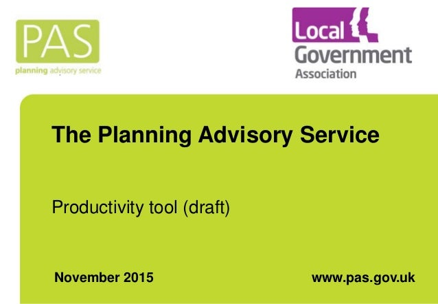The Planning Advisory Service Productivity tool (draft) November 2015 www.pas.gov.uk