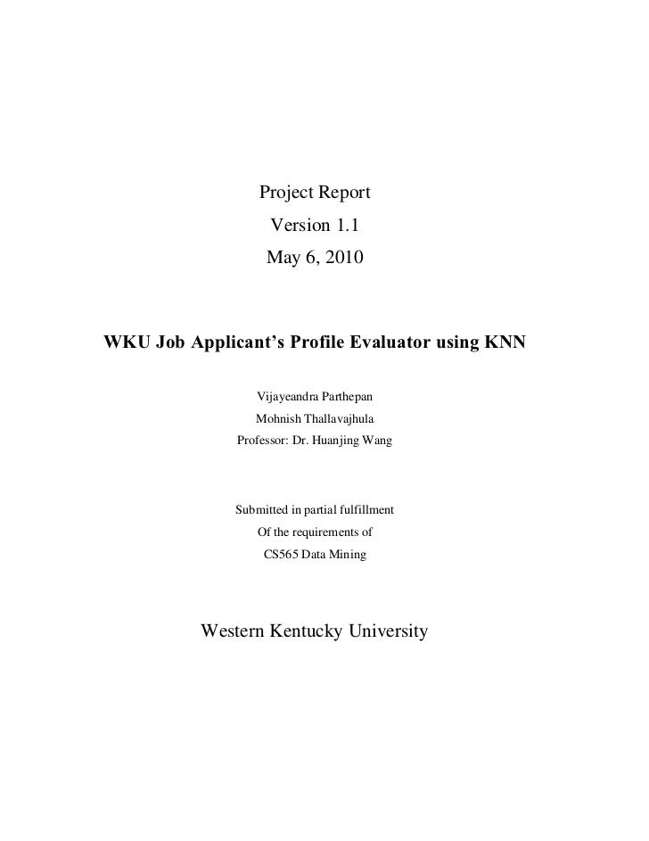 Project Report                     Version 1.1                    May 6, 2010WKU Job Applicant's Profile Evaluator using K...