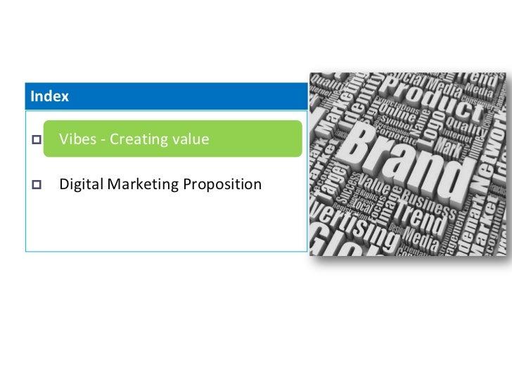 Index   Vibes - Creating value   Digital Marketing Proposition