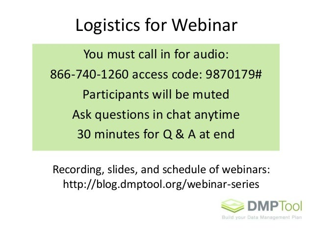 Logistics for Webinar You must call in for audio: 866-740-1260 access code: 9870179# Participants will be muted Ask questi...