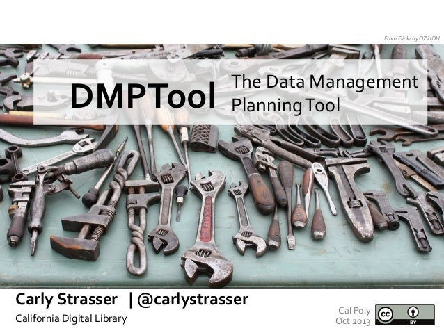 From	   Flickr	   by	   OZinOH	     The	   Data	   Management	    Planning	   Tool	     DMPTool	   	     	     Carly	   St...