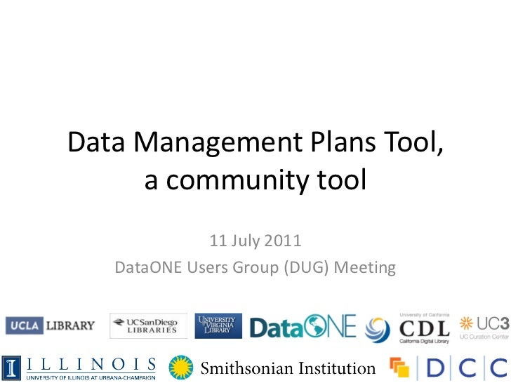 Data Management Plans Tool,     a community tool             11 July 2011   DataONE Users Group (DUG) Meeting