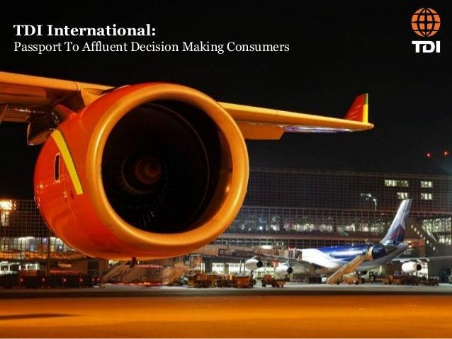 TDI International: Passport To Affluent Decision Making Consumers