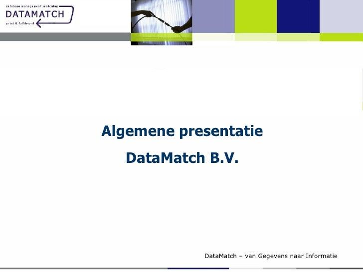 Algemene presentatie DataMatch B.V.