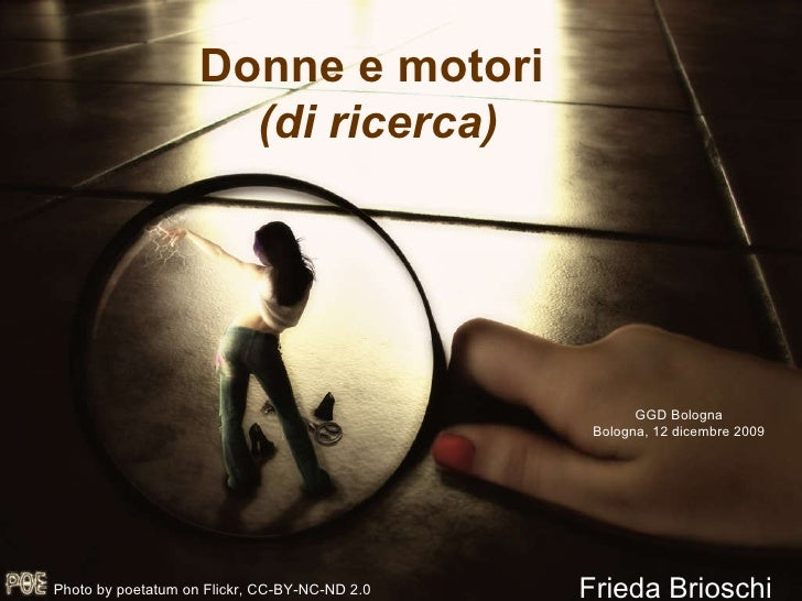Donne e motori   (di ricerca) Frieda Brioschi GGD Bologna Bologna, 12 dicembre 2009 Photo by poetatum on Flickr, CC-BY-NC-...