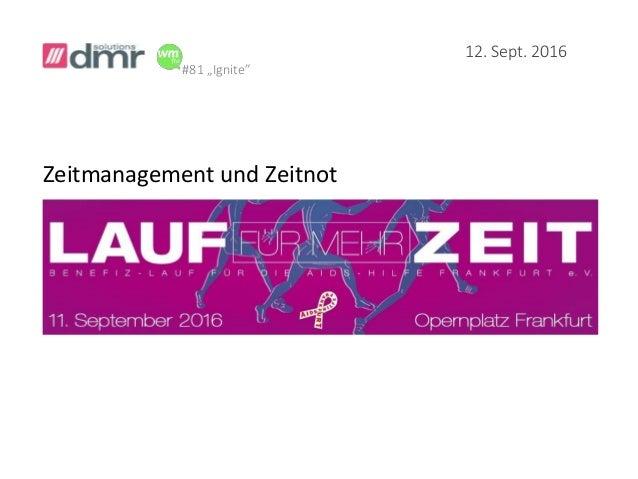 """#81 """"Ignite"""" Zeitmanagement und Zeitnot 12. Sept. 2016"""