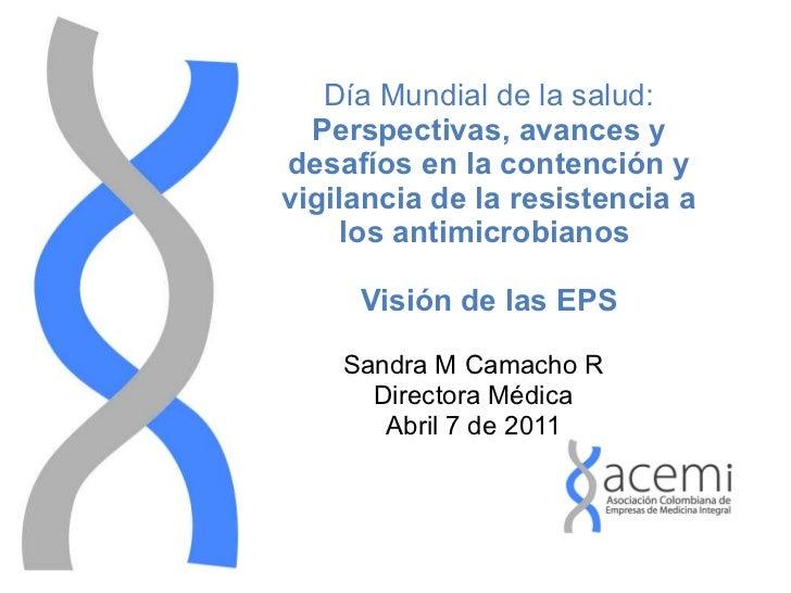 Día Mundial de la salud: Perspectivas, avances y desafíos en la contención y vigilancia de la resistencia a los antimicrob...