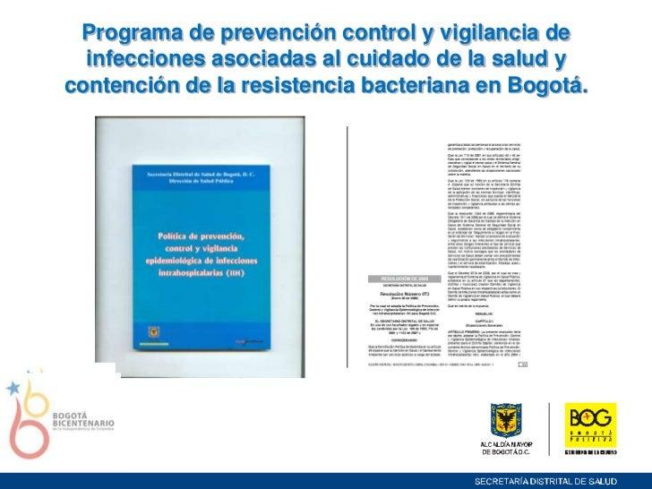Programa de prevención control y vigilancia de infecciones asociadas al cuidado de la salud y contención de la resistencia...