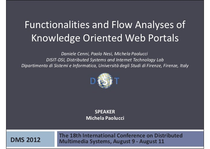 Functionalities and Flow Analyses of     Knowledge Oriented Web Portals                      Daniele Cenni, Paolo Nesi, Mi...
