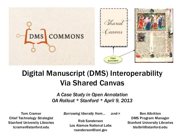 Digital Manuscript (DMS) Interoperability                   Via Shared Canvas                             A Case Study in ...