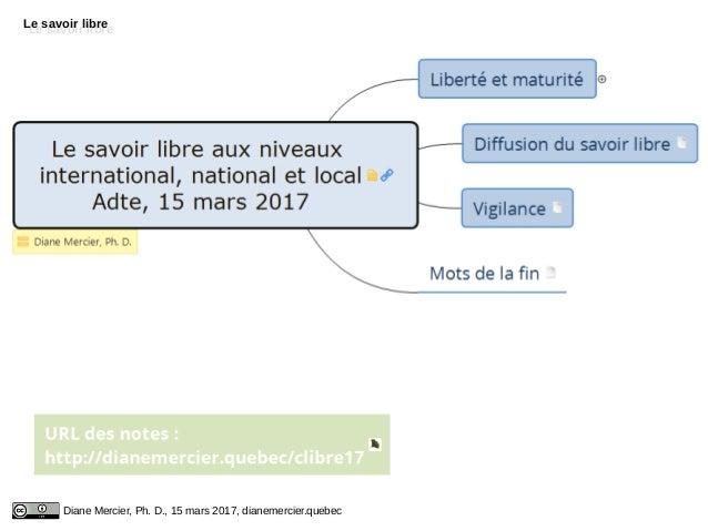 Le savoir libreLe savoir libre Diane Mercier, Ph. D., 15 mars 2017, dianemercier.quebec