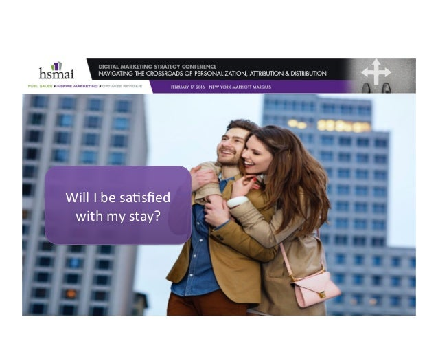©2016–TimPeter&Associates WillIbesa9sfied withmystay?