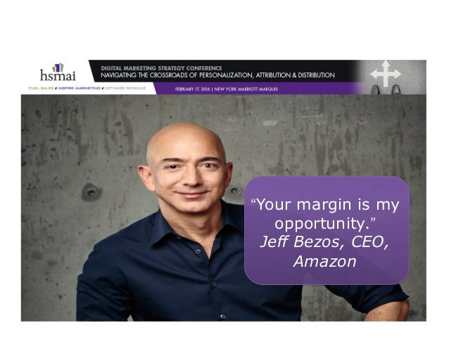 """©2016–TimPeter&Associates """"Your margin is my opportunity."""" Jeff Bezos, CEO, Amazon"""